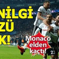 Beşiktaş 1-1 Monaco Maçın özeti ve GOLLERİ