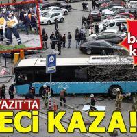 Beyazıt'ta halk otobüsü yayalara çarptı: 3 kişi yaralı