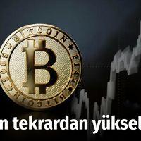 Bitcoin tekrardan yükselişte