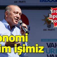 Cumhurbaşkanı Erdoğan: Ekonomi bizim işimiz