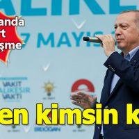 Cumhurbaşkanı Erdoğan'dan İnce'ye: Sen kimsin ki?