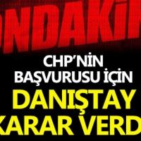 Danıştay'dan CHP'ye ret çıktı!