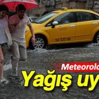Dikkat meteorolojiden yağış uyarısı