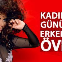 Ebru Yaşar Kadınlar Günü'nde erkekleri övdü