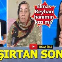 Elmas, Reyhan Hanımın kızı mı?