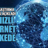 En hızlı internet belli oldu