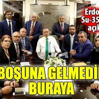 Erdoğan: Boşuna gelmedik buraya