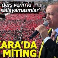 Erdoğan Büyük Ankara Mitingi'nde sert çıktı: Ders verelim