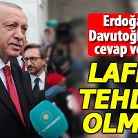 Erdoğan: Lafla tehdit olmaz