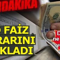 FED faiz kararını açıkladı - Dolar ne tepki verdi?