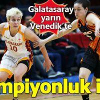 Galatasaray, Avrupa şampiyonluğu için son kez fileyi sallıyor