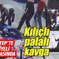Gaziantep'te iki Suriyeli arasında kılıç, pala ve bıçaklı kavga