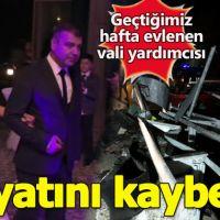Geçtiğimiz hafta evlenen Bartın Vali Yardımcısı Erkan Kalender hayatını kaybetti