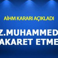 Hz Muhammed'e (SAV) hakaret ifade özgürlüğü değil