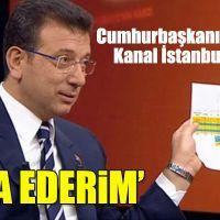 İmamoğlu'ndan Kanal İstanbul mesajı: Cumhurbaşkanı'nı ikna ederim