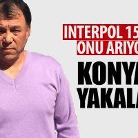 Interpol 15 yıldır arıyordu, Konya'da yakalandı