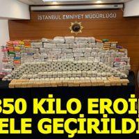 İstanbul'da operasyon: 850 kilo eroin ele geçirildi