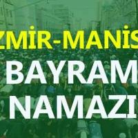 İzmir Bayram namazı saat kaçta, Manisa Bayram namazı kaçta?