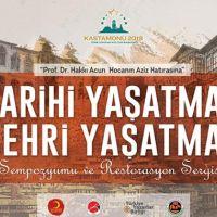"""Kastamonu'da """"Tarihi Yaşatmak, Şehri Yaşatmak Sempozyumu"""" düzenlenecek"""