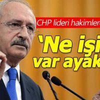 Kılıçdaroğlu'ndan yargı üyelerine sert tepki
