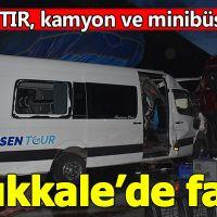 Kırıkkale'de facia! TIR-Kamyon-Minibüs