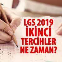 LGS ikinci tercihler ne zaman 2019   LGS ek tercihler ne zaman   2. tercihler ne zaman LGS