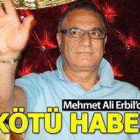Mehmet Ali Erbil'den üzen haber (Mehmet Ali Erbil'in sağlık durumu nasıl?)