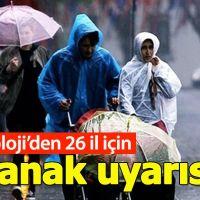 Meteoroloji'den 26 il için sağanak yağmur uyarısı