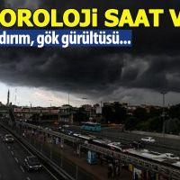 Meteoroloji'den İstanbul için sağanak, fırtına ve sel uyarısı