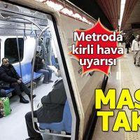 Metroda kirli havaya dikkat!