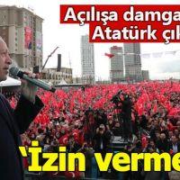 """Millet Bahçesi açılışında Erdoğan'dan """"Atatürk"""" çıkışı"""