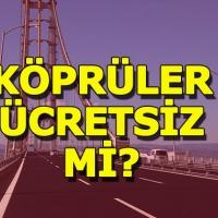 Osmangazi köprüsü bayramda ücretsiz mi, HGS ücreti alınıyor mu?
