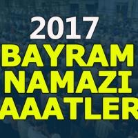 Samsun, Ordu, Trabzon, Rize bayram namazı kaçta, 2017 bayram namazı saatleri