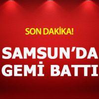 Samsun'da gemi battı! 4 mürettebat kurtarıldı