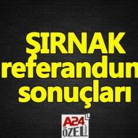 Şırnak ilçe referandum sonuçları evet mi hayır mı çıktı YSK