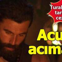 Survivor Turabi'nin cezası belli oldu! Acun acımadı