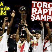 Toronto Raptors tarihinde ilk kez NBA şampiyonu