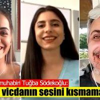 Tuğba Södekoğlu: Haberde vicdanın sesini kısmamak gerek