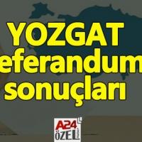 Yozgat ilçe referandum sonuçları evet mi hayır mı çıktı YSK