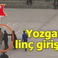 Yozgat'ta akli dengesi bozuk kişiye linç girişimi