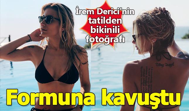 İrem Derici tatilden bikinili fotoğrafını paylaştı Formuna kavuştu Instagram adresi