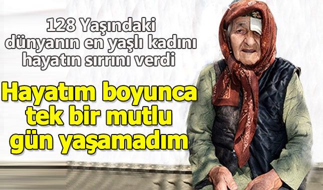 Dünyanın en yaşlı kadını hayatın sırrını verdi: Hayatım boyunca tek bir mutlu gün yaşamadım