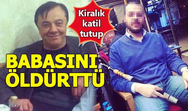 1 milyon liraya kiralık katil tutarak babasını öldürttü
