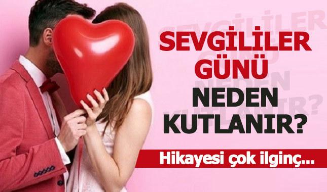 14 Şubat sevgililer günü neden kutlanır, nasıl çıktı - Sevgililer gününün önemi nedir?