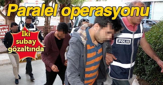 2 subay, Paralel yapı operasyonunda gözaltında