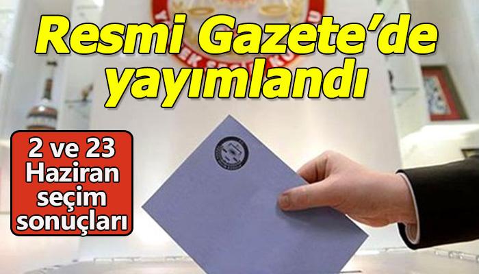2 ve 23 Haziran seçimleri Resmi Gazete'de yayımlandı