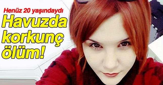 20 yaşındaki Zeynep Kabakçıoğlu Bodrum'da girdiği havuzda öldü