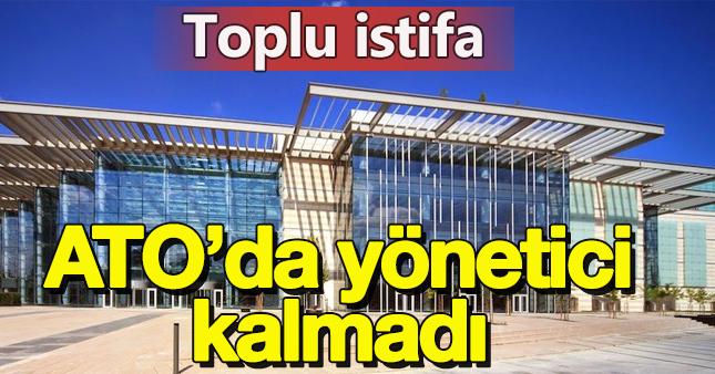 ATO'da yönetim depremi!