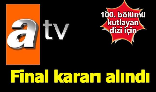 ATV'nin iddialı dizisi final kararı aldı