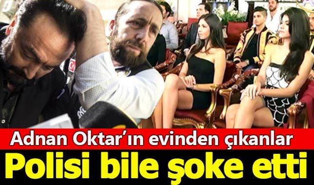 Adnan Oktar'ın evinden çıkanlar polisleri bile şaşırttı